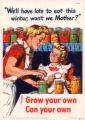 """We'll have lots to eat this winter, won't we Mother?"" Grow your own Can your own."